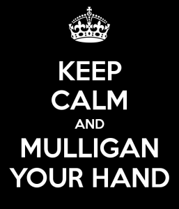 keep-calm-and-mulligan-your-hand